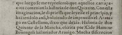 HISTORIA DE DON QUIXOTE DE LA MANCHA, ESCRITA POR CIDE HAMETE BENENGELI HISTORIADOR ARABIGO